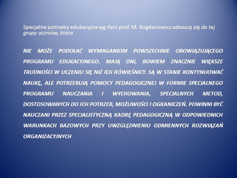 Specjalne potrzeby edukacyjne wg Pani prof. M