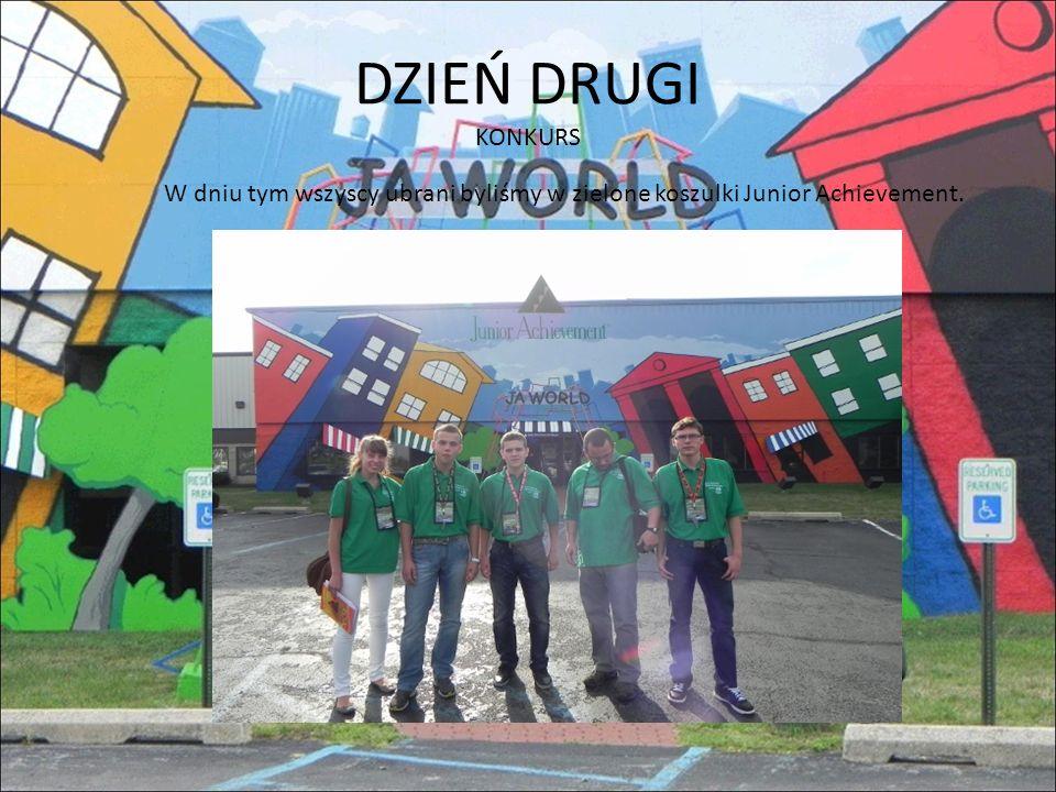 DZIEŃ DRUGI KONKURS W dniu tym wszyscy ubrani byliśmy w zielone koszulki Junior Achievement.