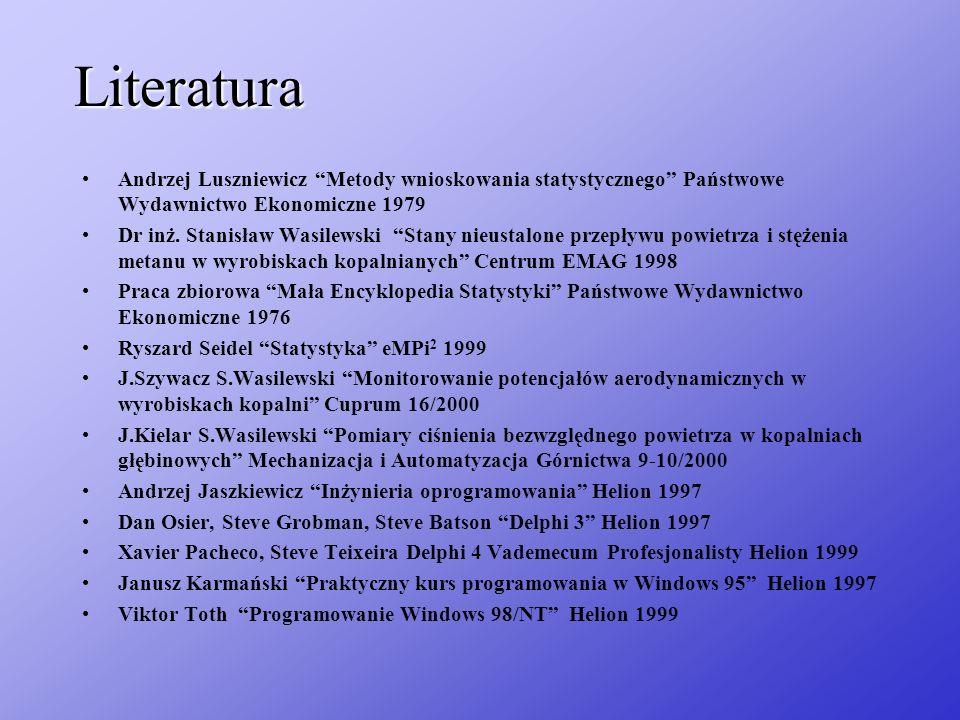 Literatura Andrzej Luszniewicz Metody wnioskowania statystycznego Państwowe Wydawnictwo Ekonomiczne 1979.