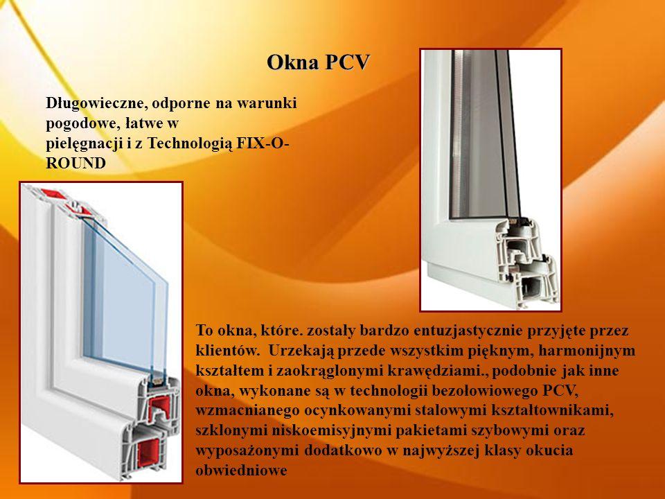 Okna PCV Długowieczne, odporne na warunki pogodowe, łatwe w pielęgnacji i z Technologią FIX-O-ROUND.