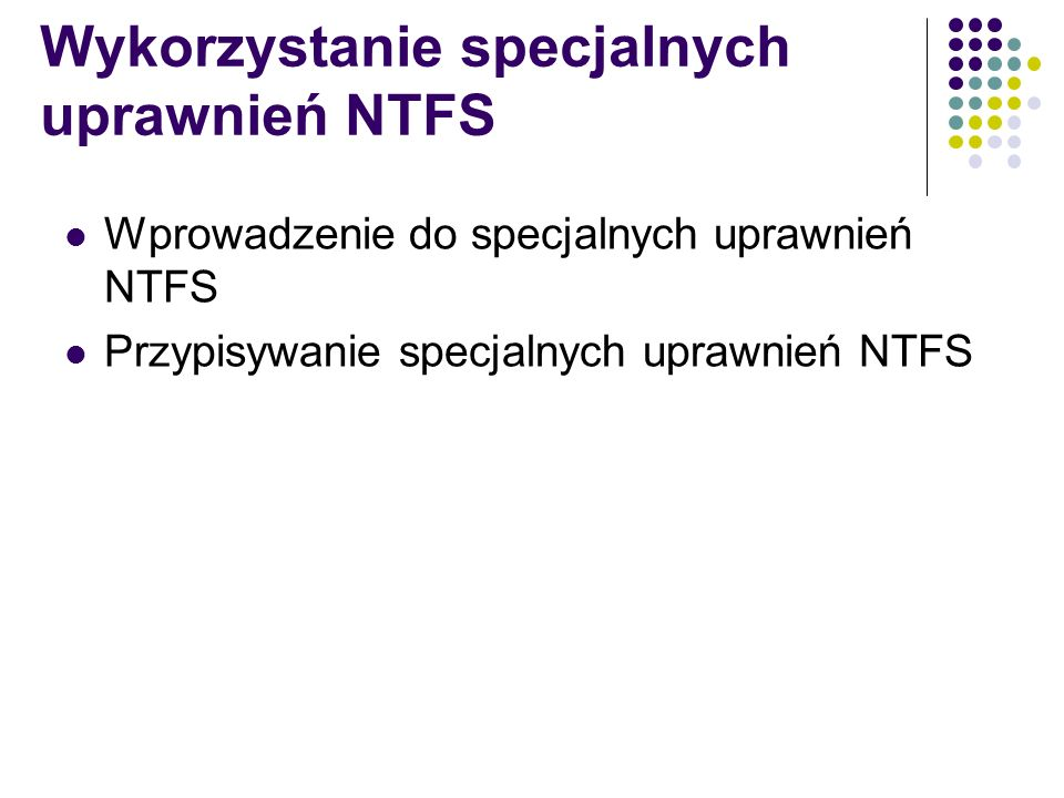 Wykorzystanie specjalnych uprawnień NTFS