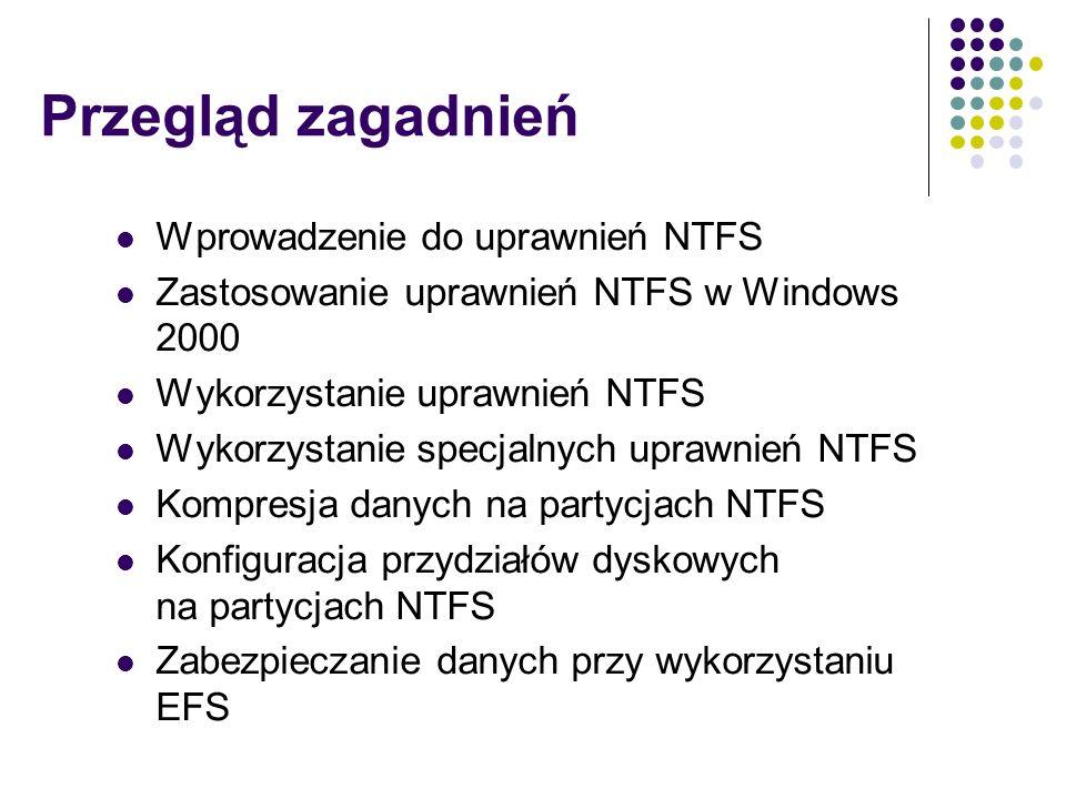 Przegląd zagadnień Wprowadzenie do uprawnień NTFS