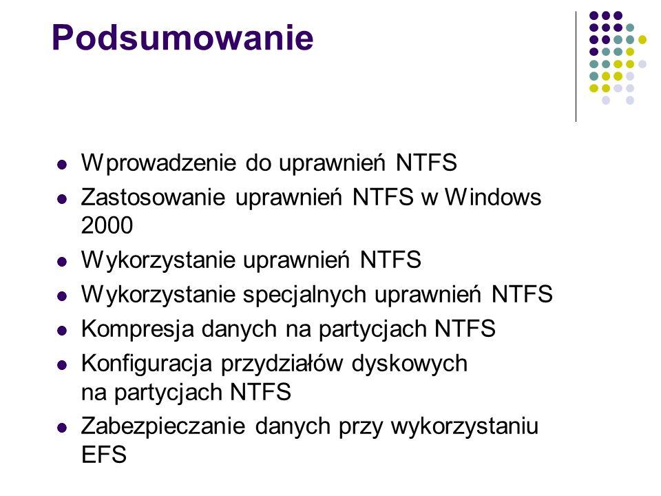 Podsumowanie Wprowadzenie do uprawnień NTFS