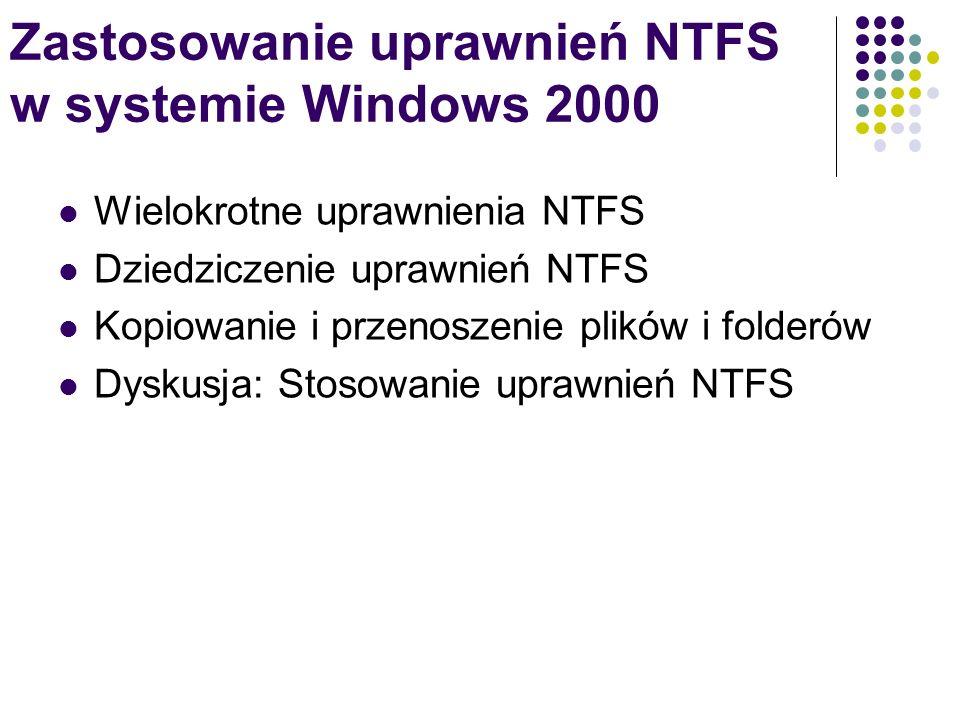 Zastosowanie uprawnień NTFS w systemie Windows 2000