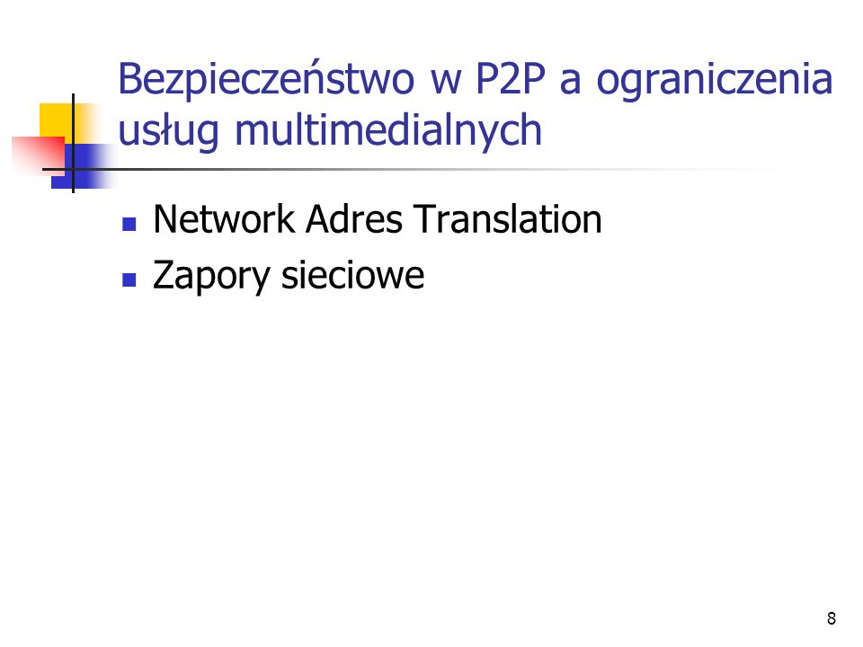 Bezpieczeństwo w P2P a ograniczenia usług multimedialnych