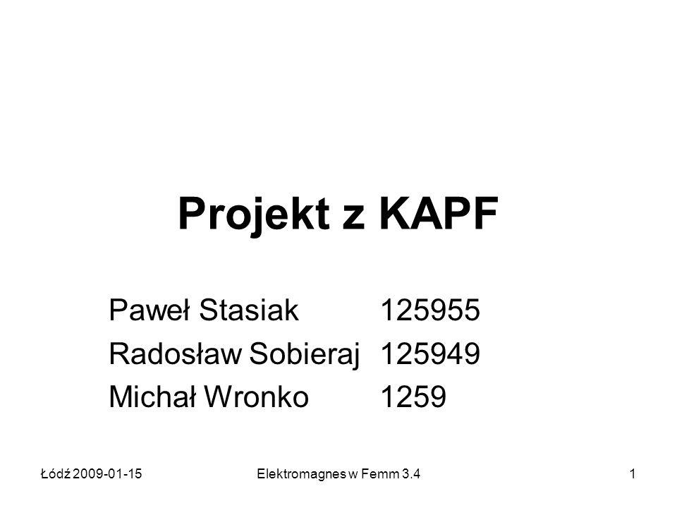 Paweł Stasiak 125955 Radosław Sobieraj 125949 Michał Wronko 1259