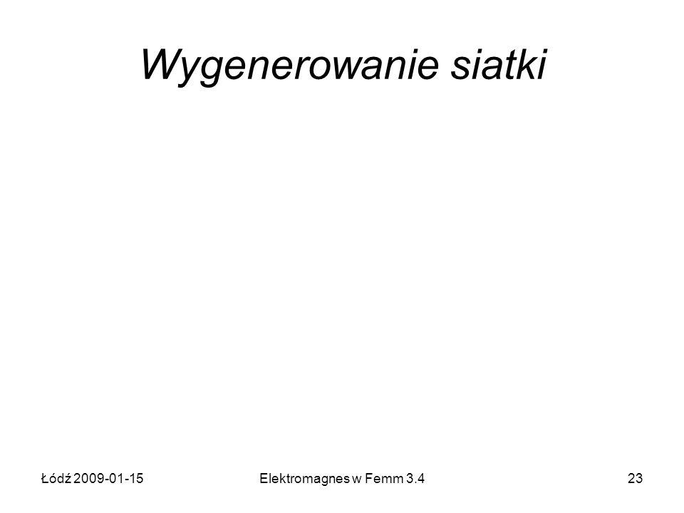 Wygenerowanie siatki Łódź 2009-01-15 Elektromagnes w Femm 3.4