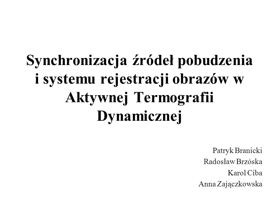 Patryk Branicki Radosław Brzóska Karol Ciba Anna Zajączkowska