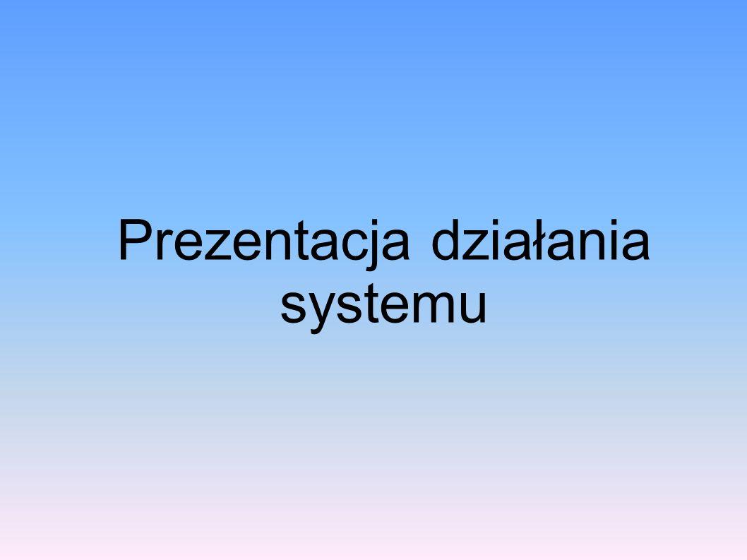 Prezentacja działania systemu