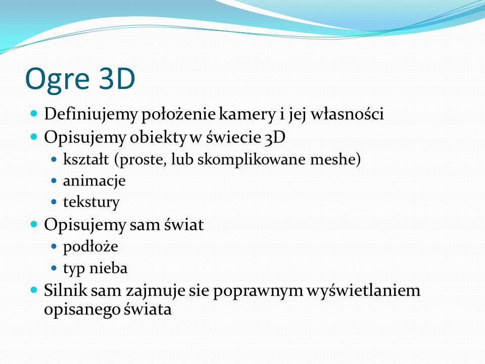 Ogre 3D Definiujemy położenie kamery i jej własności