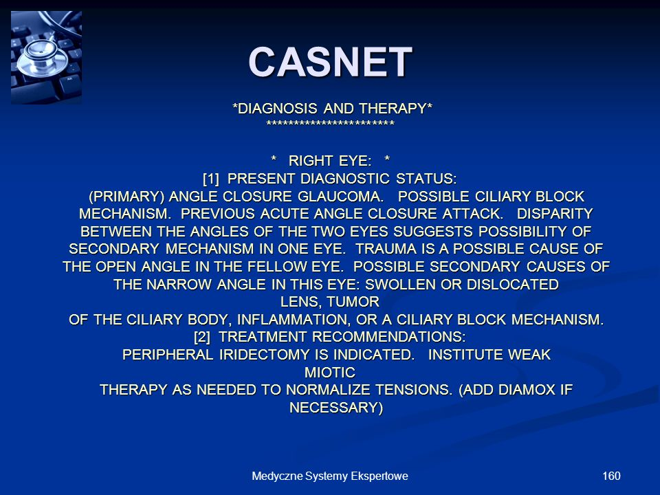 CASNET *DIAGNOSIS AND THERAPY* *********************** * RIGHT EYE: *