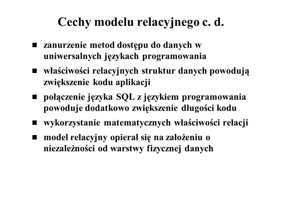 Cechy modelu relacyjnego c. d.