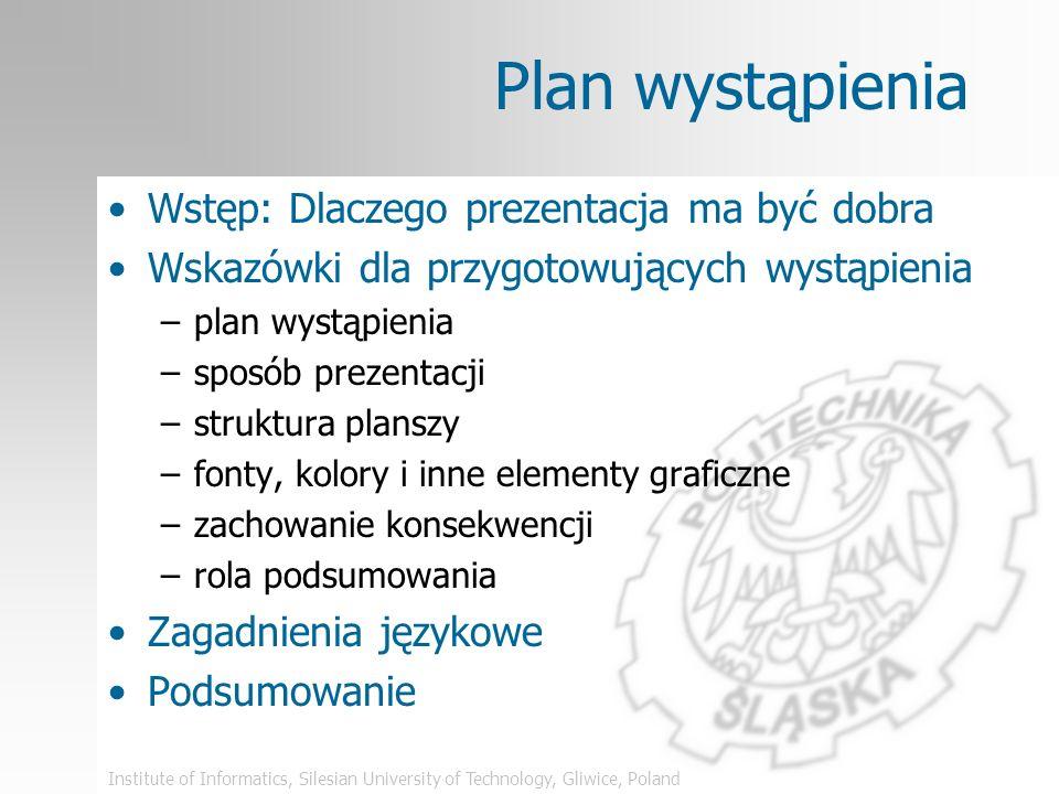 Plan wystąpienia Wstęp: Dlaczego prezentacja ma być dobra
