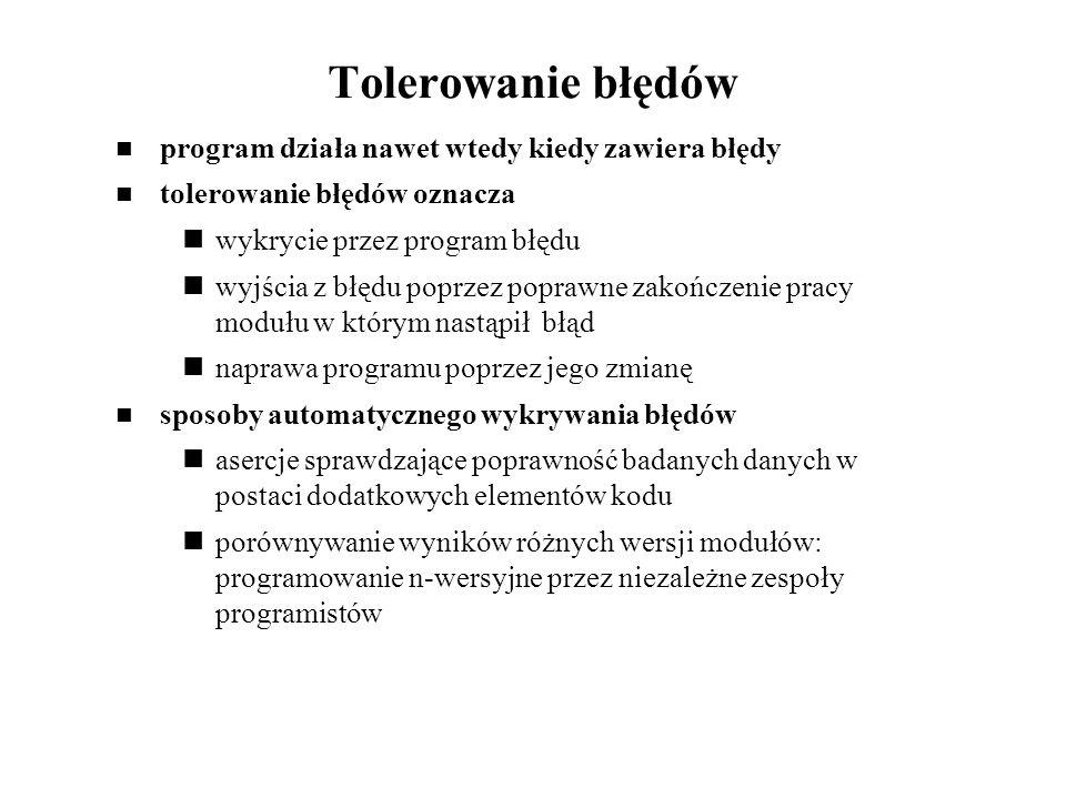 Tolerowanie błędów program działa nawet wtedy kiedy zawiera błędy