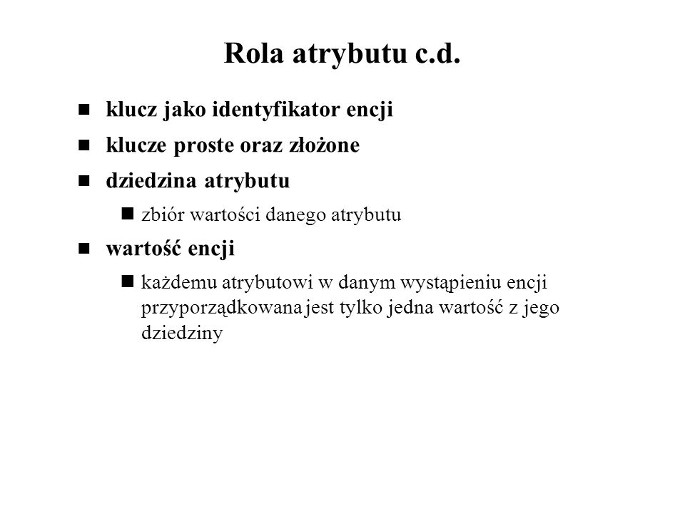 Rola atrybutu c.d. klucz jako identyfikator encji