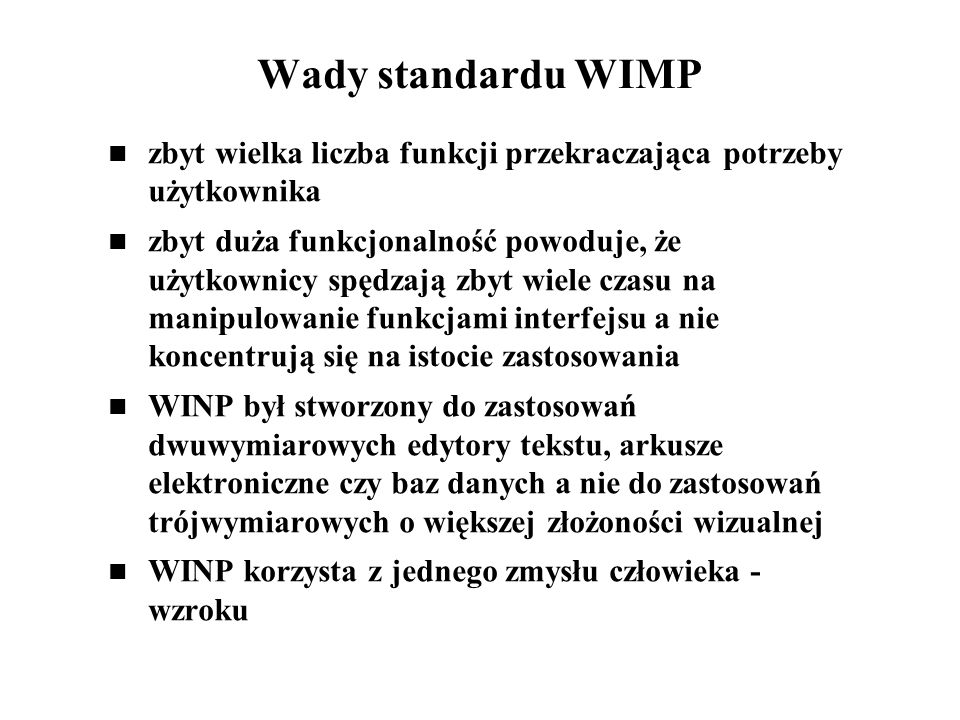 Wady standardu WIMP zbyt wielka liczba funkcji przekraczająca potrzeby użytkownika.
