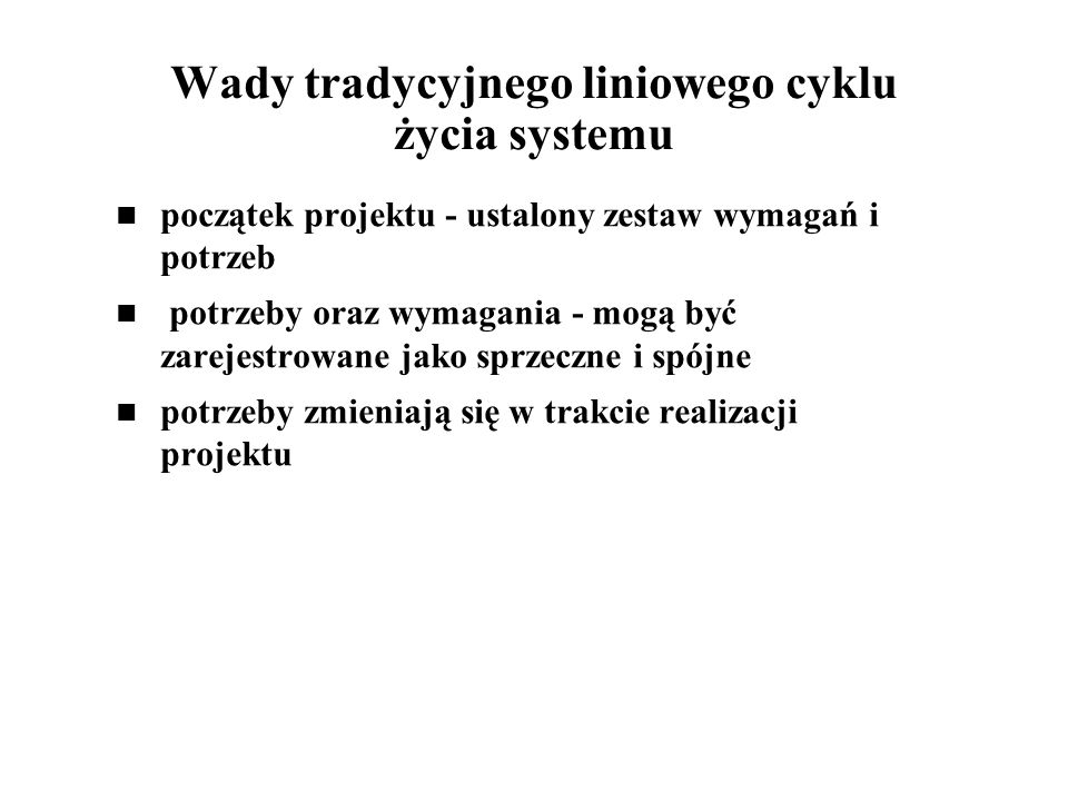 Wady tradycyjnego liniowego cyklu życia systemu