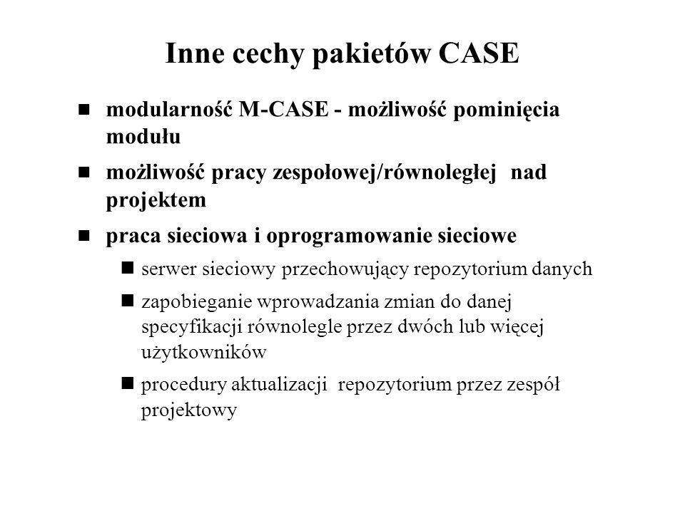 Inne cechy pakietów CASE