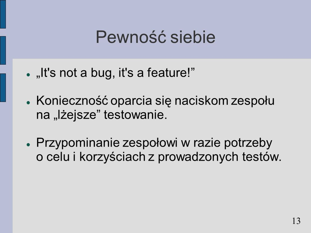 "Pewność siebie ""It s not a bug, it s a feature!"
