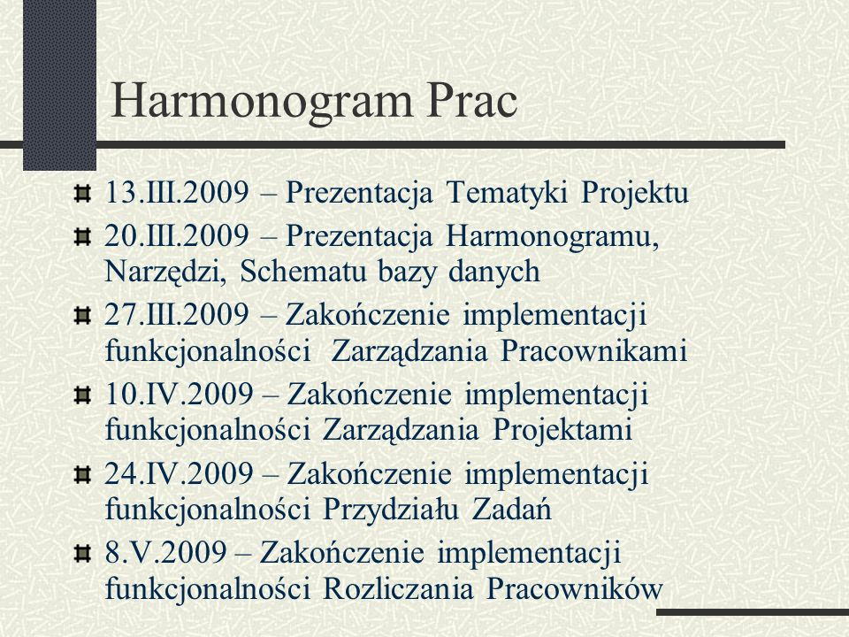 Harmonogram Prac 13.III.2009 – Prezentacja Tematyki Projektu