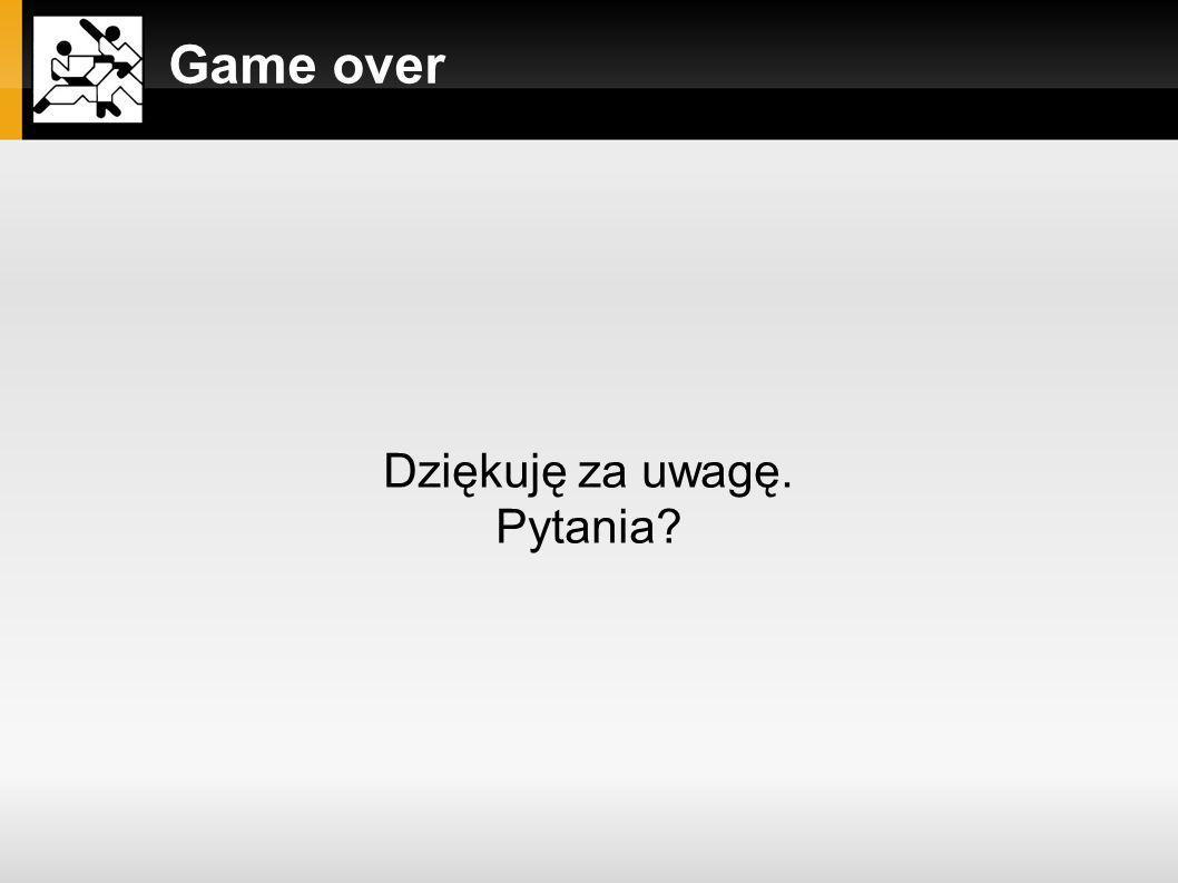 Game over Dziękuję za uwagę. Pytania 13