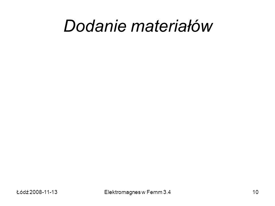 Dodanie materiałów Łódź 2008-11-13 Elektromagnes w Femm 3.4