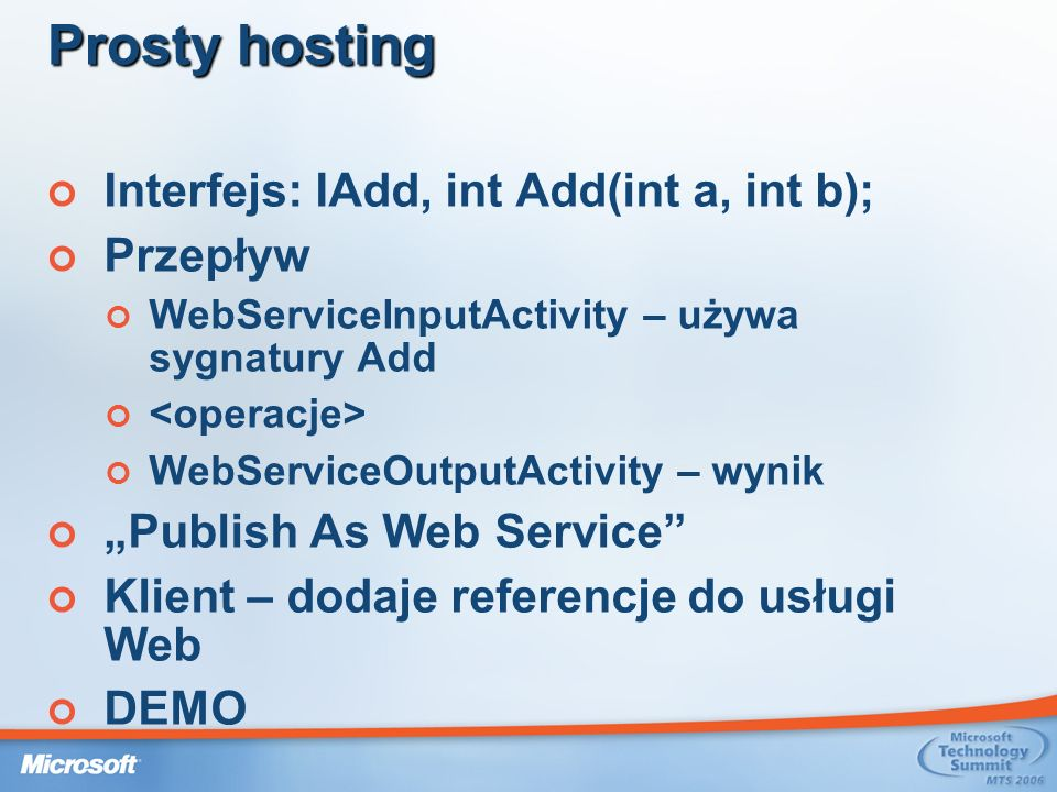 Prosty hosting Interfejs: IAdd, int Add(int a, int b); Przepływ