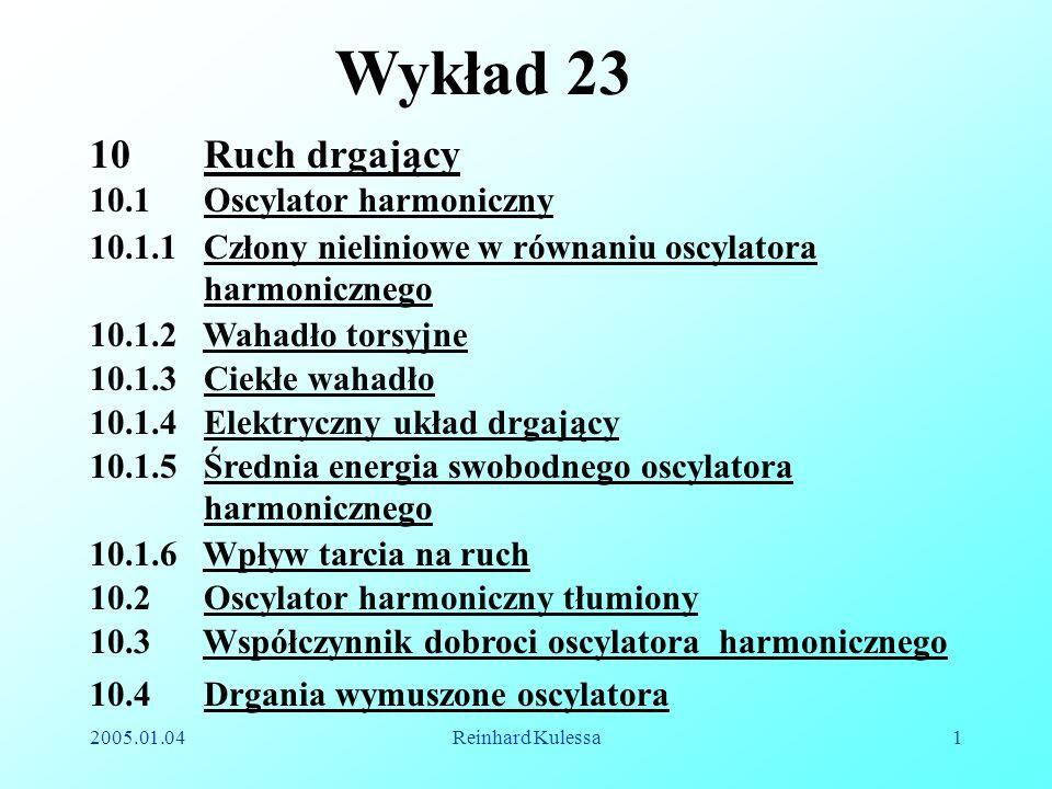 Wykład 23 Ruch drgający 10.1 Oscylator harmoniczny