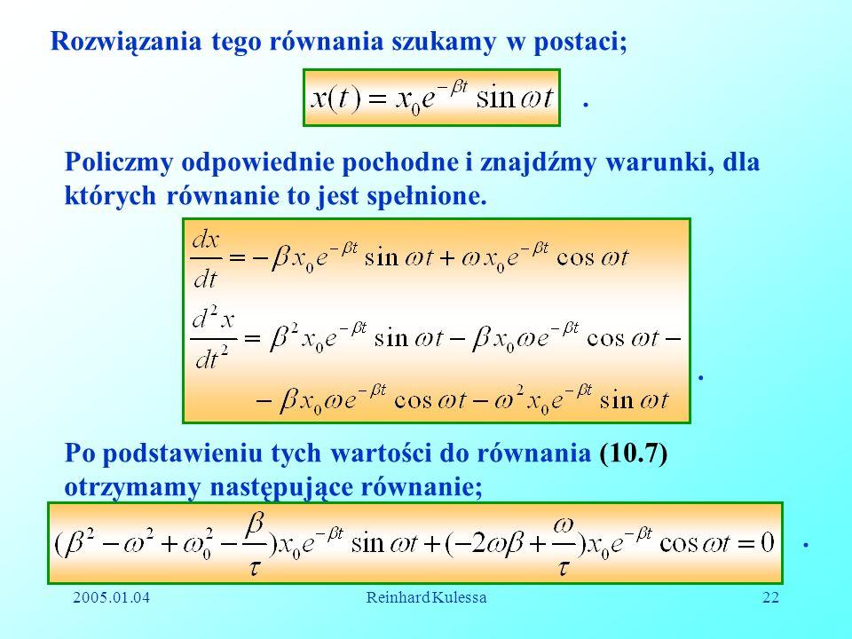 Rozwiązania tego równania szukamy w postaci;