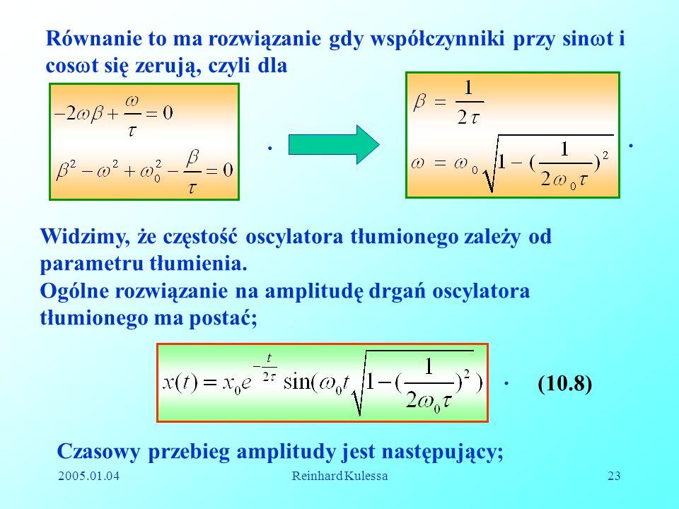 Ogólne rozwiązanie na amplitudę drgań oscylatora tłumionego ma postać;
