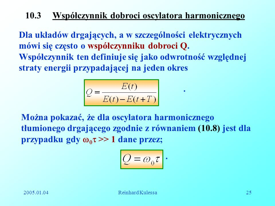 10.3 Współczynnik dobroci oscylatora harmonicznego