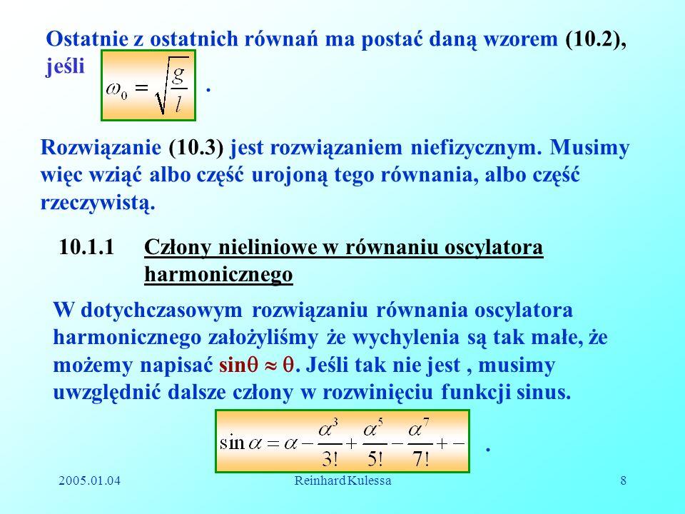 Ostatnie z ostatnich równań ma postać daną wzorem (10.2), jeśli .