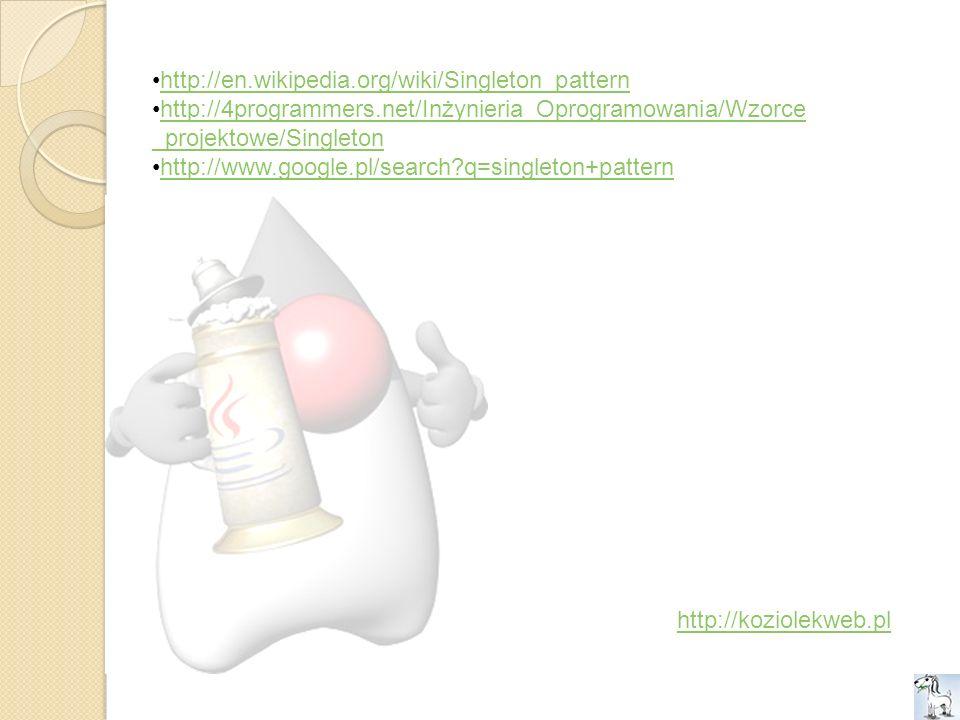 http://en.wikipedia.org/wiki/Singleton_pattern http://4programmers.net/Inżynieria_Oprogramowania/Wzorce_projektowe/Singleton.