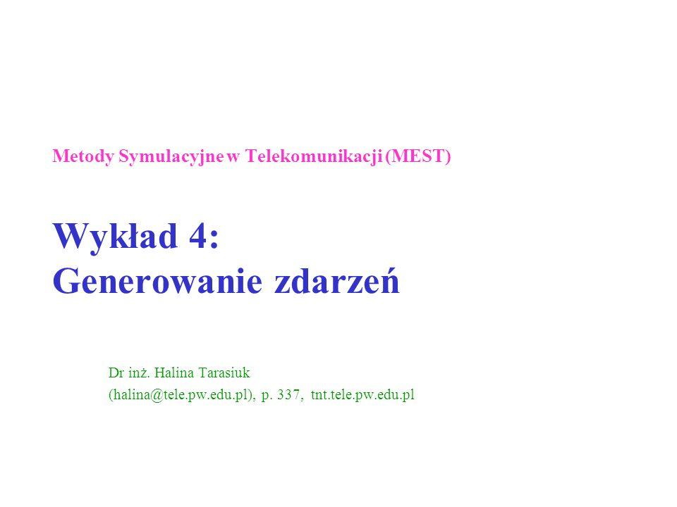 Metody Symulacyjne w Telekomunikacji (MEST) Wykład 4: Generowanie zdarzeń