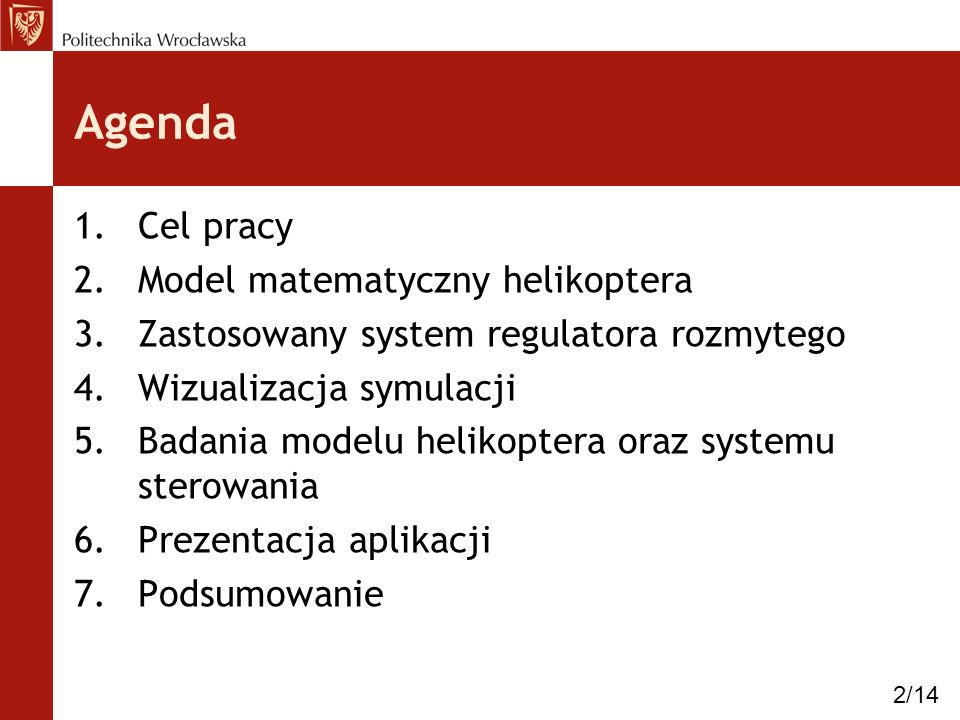 Agenda Cel pracy Model matematyczny helikoptera
