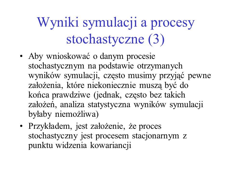 Wyniki symulacji a procesy stochastyczne (3)