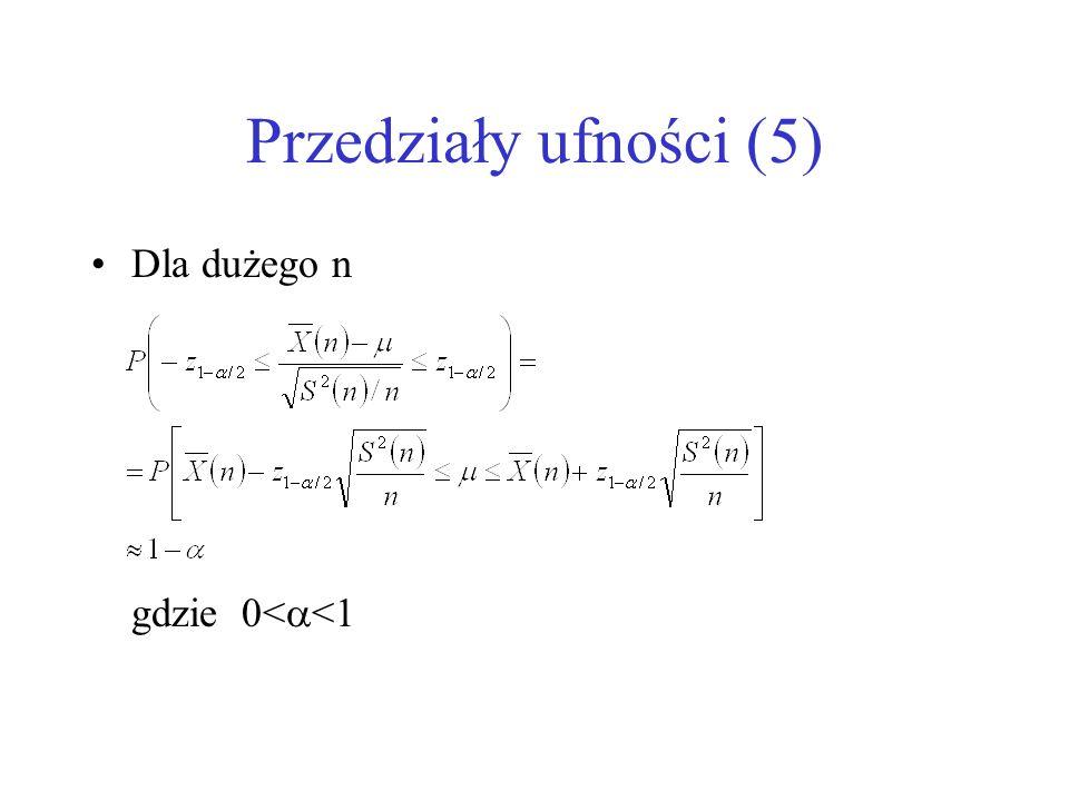 Przedziały ufności (5) Dla dużego n gdzie 0<<1