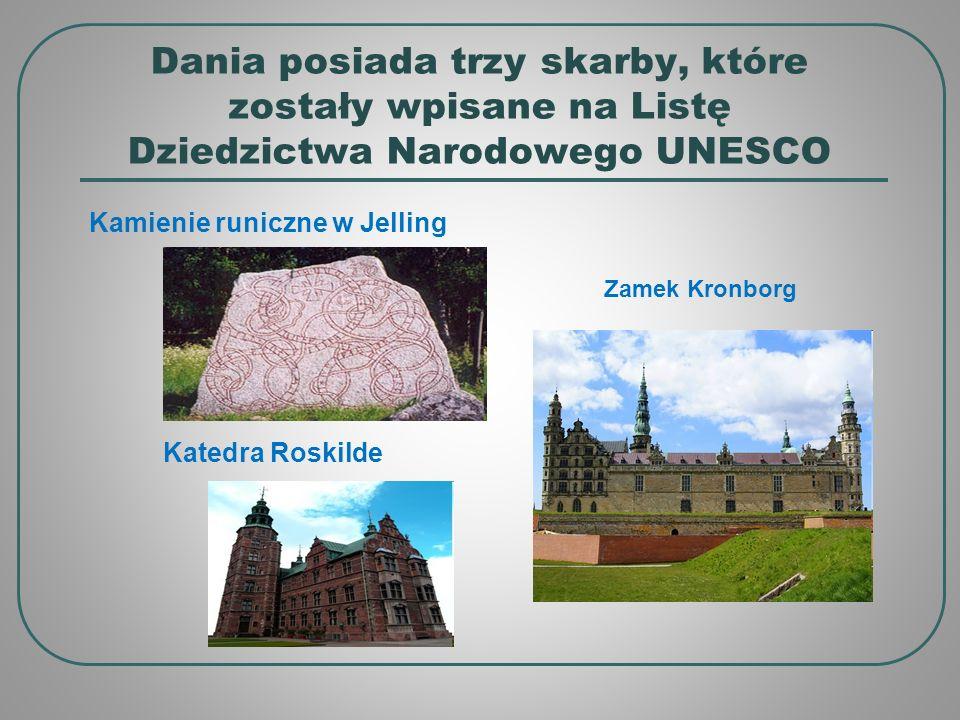 Dania posiada trzy skarby, które zostały wpisane na Listę Dziedzictwa Narodowego UNESCO