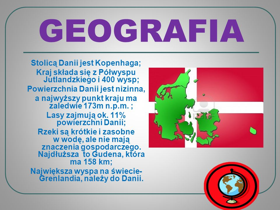 GEOGRAFIA Stolicą Danii jest Kopenhaga;
