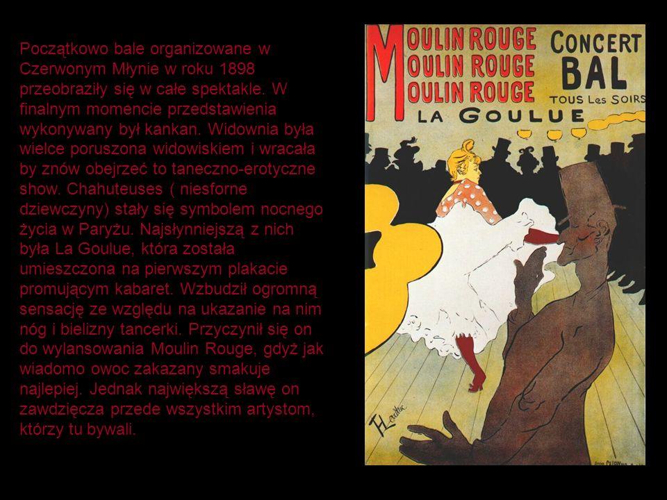 Początkowo bale organizowane w Czerwonym Młynie w roku 1898 przeobraziły się w całe spektakle.