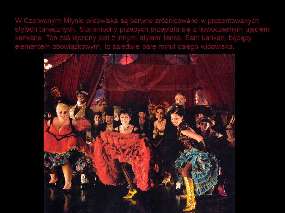 W Czerwonym Młynie widowiska są barwne zróżnicowane w prezentowanych stylach tanecznych.
