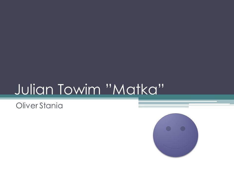 Julian Towim Matka Oliver Stania