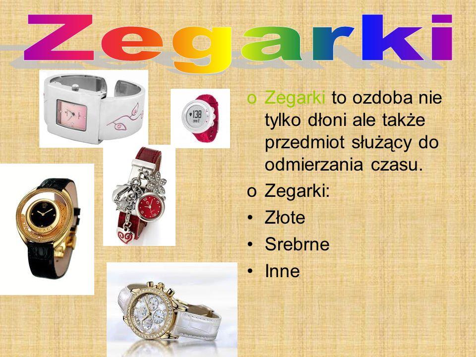 Zegarki Zegarki to ozdoba nie tylko dłoni ale także przedmiot służący do odmierzania czasu. Zegarki: