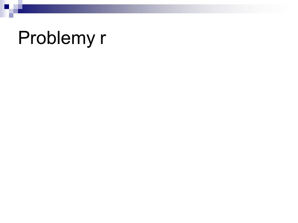 Problemy r