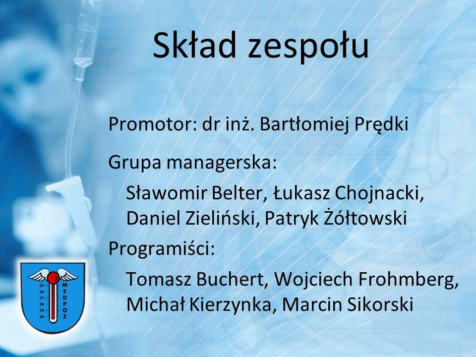 Skład zespołu Promotor: dr inż. Bartłomiej Prędki Grupa managerska: