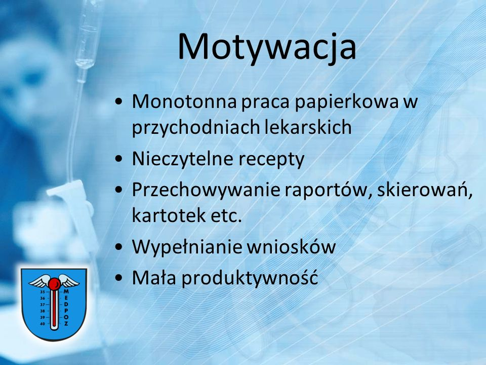 Motywacja Monotonna praca papierkowa w przychodniach lekarskich