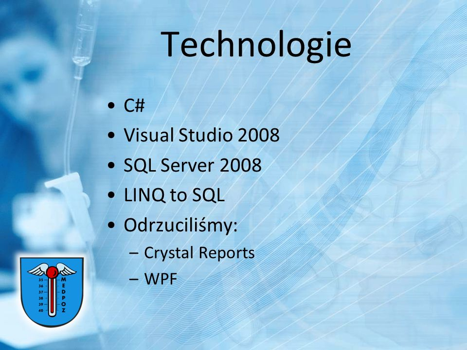 Technologie C# Visual Studio 2008 SQL Server 2008 LINQ to SQL