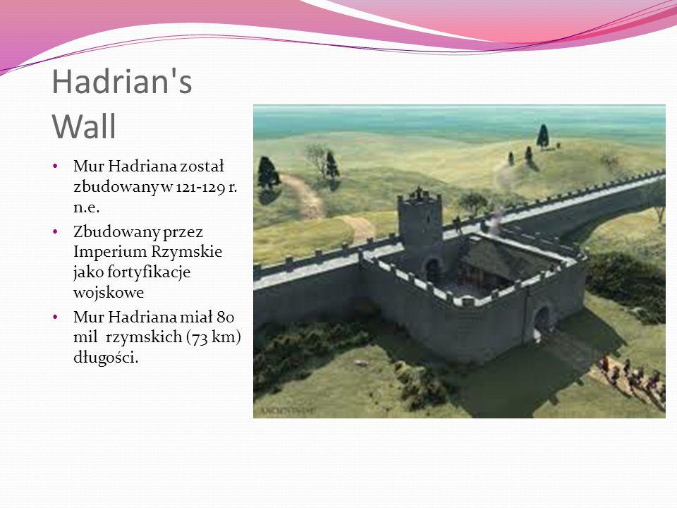 Hadrian s Wall Mur Hadriana został zbudowany w 121-129 r. n.e.