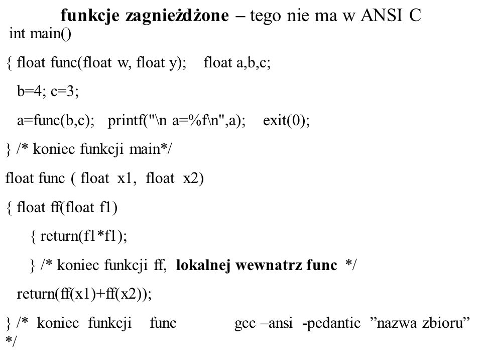 funkcje zagnieżdżone – tego nie ma w ANSI C