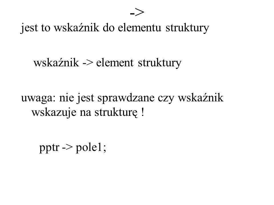 -> jest to wskaźnik do elementu struktury